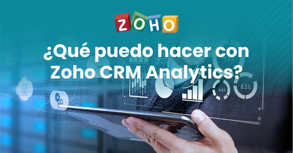 Zoho CRM Analytics para tu negocio